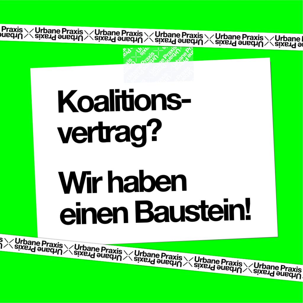 """Zettel auf neongrünem Hintergrund """"Koalitionsvertrag? Wir haben einen Baustein!"""""""